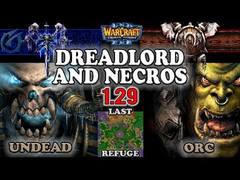 Grubby | Warcraft 3 The Frozen Throne | 1.29 | UD v ORC - Dreadlord and Necros - Last Refuge