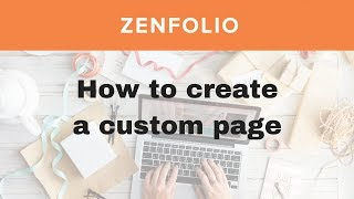 How to create a custom page in Zenfolio - Zenfolio custom pages overview