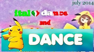 italo dance and trance hands up -  (BEST OF JULY 2014) MIX #19 HD