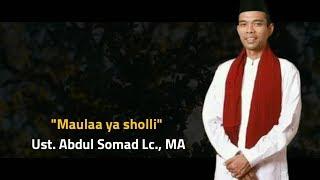 Maula ya sholli Ust Abdul Somad Lc MA