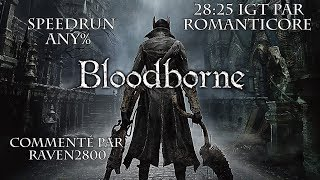 Bloodborne - Speedrun Commenté Any% par Romanticore 28:25 IGT | FR HD