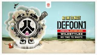 Defqon.1 Festival 2010 | Official Anthem | Wildstylez - No Time To Waste