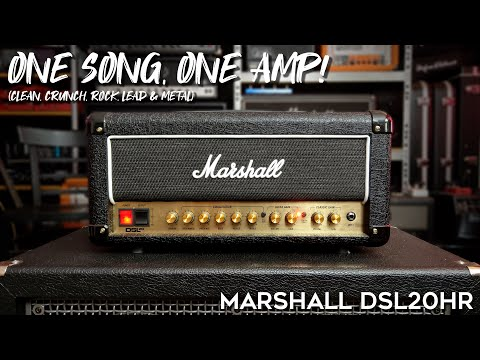 One Song, One Amp: Marshall DSL20HR (clean, crunch, rock, leads & metal)