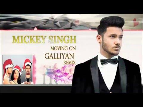 Mickey SinghGalliyan Remix (Moving On) Audio Jukebox Latest