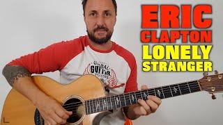Eric Clapton Lonely Stranger Lesson