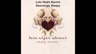 Late Night Alumni - Seemingly Sleepy (Official) thumbnail