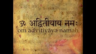 06om advitiyaaya namaha   salutations to the one without a second