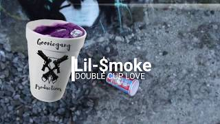 Lil-$moke - Double Cup Love DIR. @Gooniegang Productions