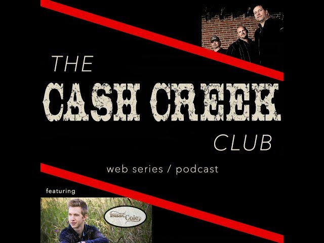 The Cash Creek Club #12 (special guest Isaac Cole) Country Music Talk Show