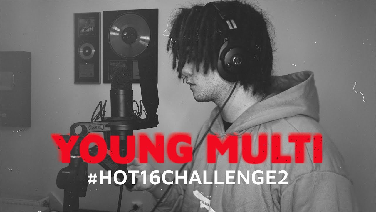 YOUNG MULTI #Hot16Challenge2