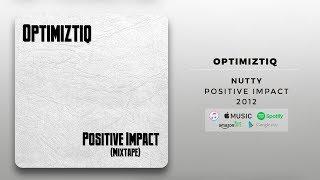 Optimiztiq - Nutty | Official Audio
