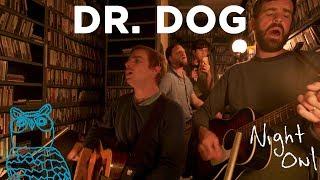 "Dr. Dog, ""Critical Equation"" Night Owl | NPR Music"