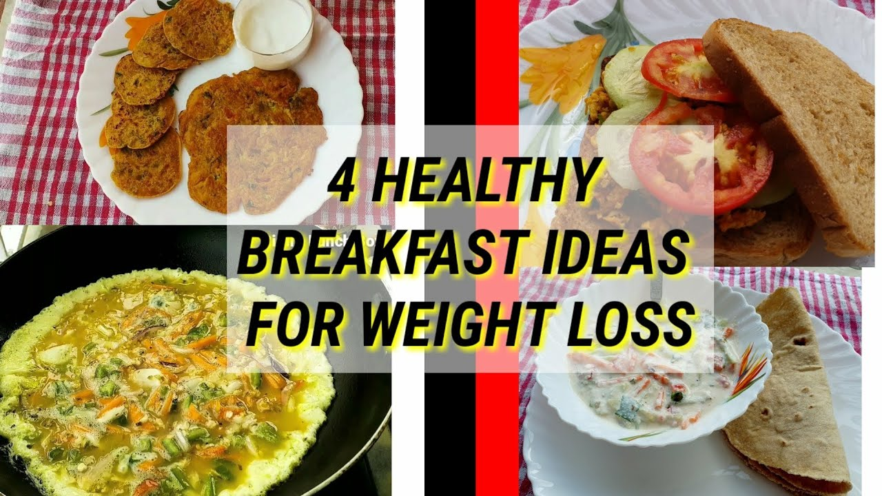 4 Healthy Breakfast Recipes For Weight Loss