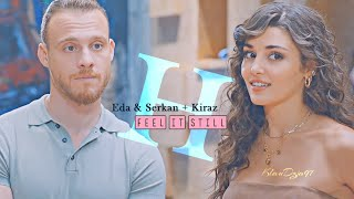 Eda & Serkan + Kiraz [HUMOR] Feel it still [2x45]