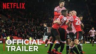 Sunderland 'Til I Die | Official Trailer [HD] | Netflix