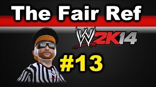 "WWE 2K14: The Fair Ref ep. 13 ""Reg Triple Threat"""