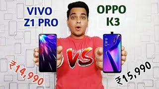Vivo Z1 Pro Vs Oppo K3 Full Comparison - Which Is Better For You? [Hindi]