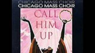 Watch Chicago Mass Choir Call Him Up video