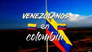 Venezolanos en Colombia | Documental.