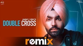 Double Cross (Remix) | Ammy Virk | Happy Raikoti | New Remix Songs 2019 | Speed Records