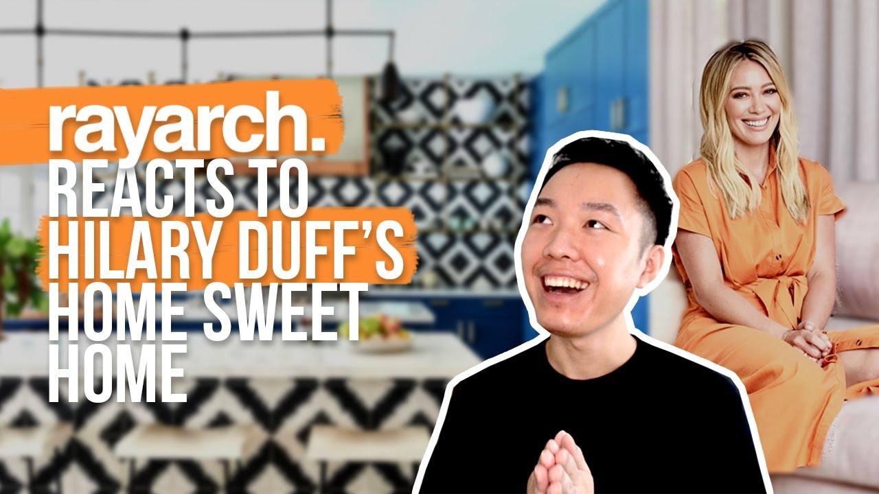RayARCH Reacts to HILARY DUFF's Beautiful Family Home from #ArchDigest Open Door 🏡