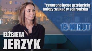 15 MINUT - Elżbieta Jerzyk