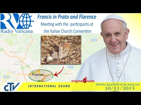 Francis in Florence meets participants at Italian Church Convention -2015.11.10