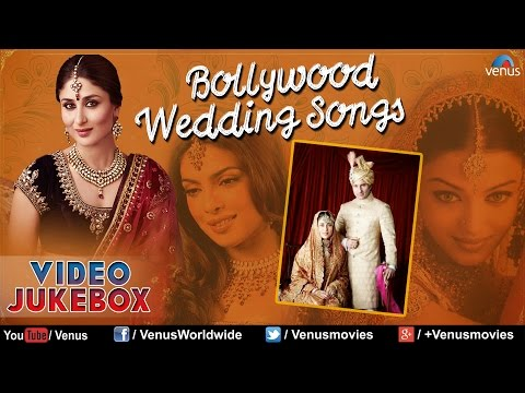 Best Bollywood Wedding Songs { Top Indian Wedding Songs Collection } ~  Jukebox