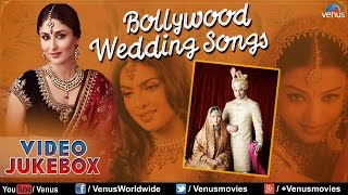 Best Bollywood Wedding Songs { Top Indian Wedding Songs Collection } ~ Video Jukebox