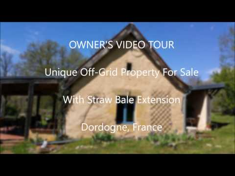 Unique Off Grid Property Straw Bale Extension Dordogne France