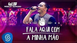 Wesley Safadão - Fala Aqui Com a Minha Mão (Clipe Oficial) thumbnail