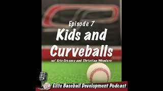 CSP Elite Baseball Development Podcast: When and How Kids Should Learn Curveballs