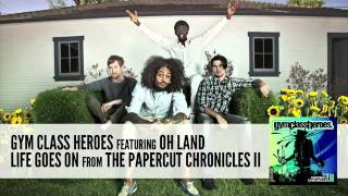 Gym Class Heroes- Life Goes On ft. Oh Land (w/ download link)
