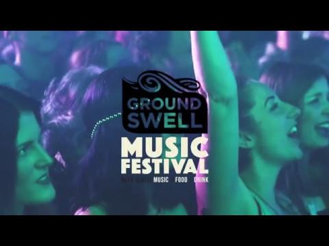 GroundSwell Music Festival - 2017 Highlights