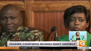 Maribe confirms Irungu shot himself