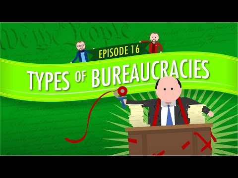 Types of Bureaucracies: Crash Course Government and Politics #16