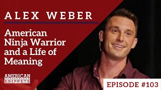 Alex Weber: American Ninja Warrior and a Life of Meaning