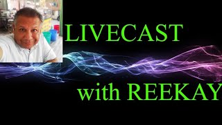 Livecast w/Reekay - Let's Chat; Oct 7, 2019