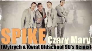 Spike - Czary Mary (Wytrych & Kwiat Oldschool 90's Remix)