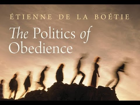 The Politics of Obedience: The Discourse of Voluntary Servitude (Part 1) by Étienne de La Boétie