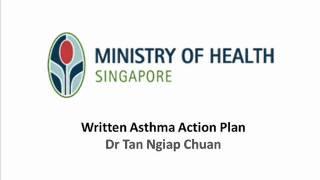 Dr Tan Ngiap Chuan - Written Asthma Action Plan (part 1)