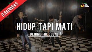 Hidup Tapi Mati - Behind The Scene | D'Bagindas