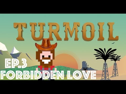 Turmoil - A Wild West Oil Tycoon Game | Ep.3 - Forbidden Love