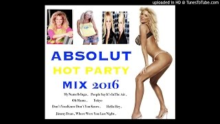 ABSOLUT HOT PARTY MIX 2016