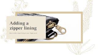 Adding a Zipper Lining