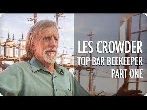 Merveilleux Top Bar Beekeeping   Les Crowder Interview   Part 1 | HoneyLove Urban  Beekeepers