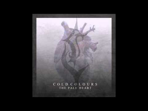 Cold Colours - The Pale Heart