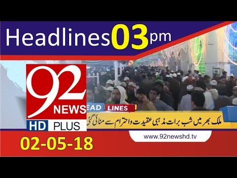 News HeadLines | 3:00 PM | 2 May 2018 | 92NewsHD