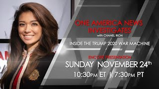 One America News Investigates with Chanel Rion: Inside the Trump 2020 War Machine