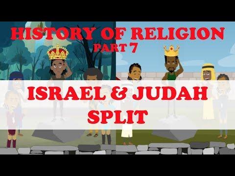 HISTORY OF RELIGION (Part 7): ISRAEL \u0026 JUDAH SPLIT